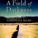 A Field of Darkness by Cornelia Read