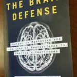 The Brain Defense: neuroscience in court